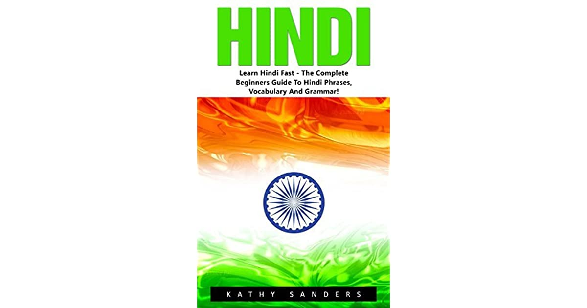 Hindi: Learn Hindi Fast - The Complete Beginners Guide To