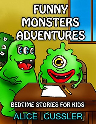 Bedtime Stories For Kids! Funny Monsters Adventures: Short Stories