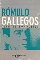 Cuentos Completos Romulo Gallegos