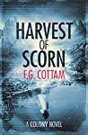 Harvest of Scorn (The Colony #3)