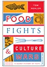 Food Fights & Culture Wars by Tom Nealon