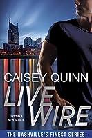 Live Wire (Nashville's Finest, #1)