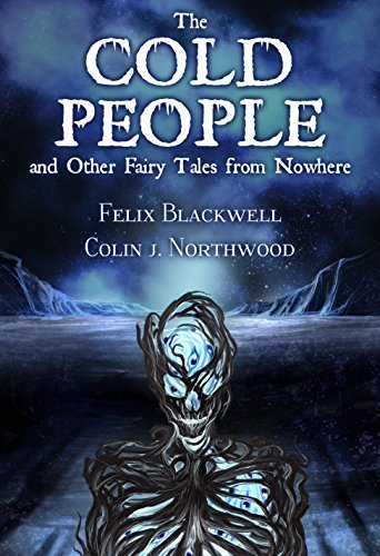 The Cold People: and Other Fairy Tales from Nowhere