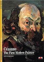 Cezanne: The First Modern Painter