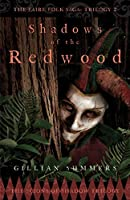 Shadows of the Redwood: The Scions of Shadow Trilogy, Book One (The Faire Folk Saga 4)