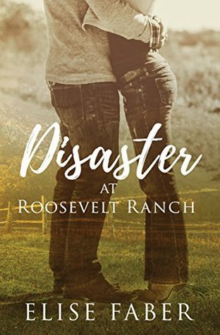 Disaster at Roosevelt Ranch (Roosevelt Ranch, #1)