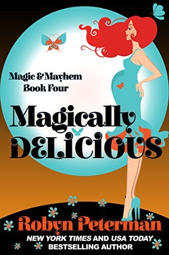 Robyn Peterman - Magic and Mayhem 4 - Magically Delicious
