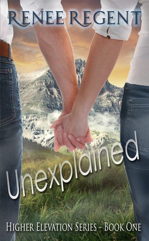 Unexplained (Higher Elevation Series Book One)