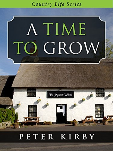 A Time To Grow (Country Life Book 2)  by  Peter   Kirby