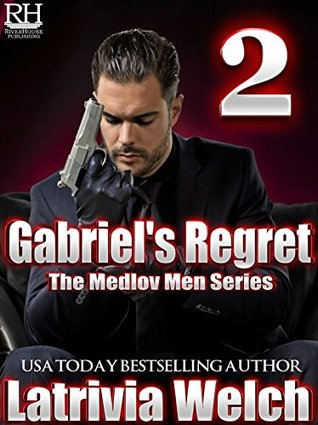 Gabriel's Regret: Book Two (The Medlov Men #3)