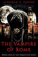 The Vampire of Rome (The Inquisitor Series Book 4)