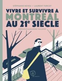 Vivre et survivre à Montréal au 21e siècle by Stéphanie Neveu