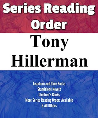 Tony Hillerman: Series Reading Order: The Blessing Way, Dance Hall of the Dead, Leaphorn and Chee Books, Standalone Books, Children's Books & Others by Tony Hillerman