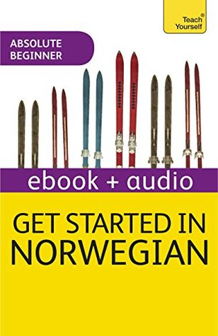 Get Started in Beginner's Norwegian (Learn Norwegian with Teach Yourself): Enhanced Edition