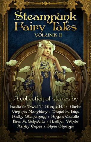 Steampunk Fairy Tales: Volume II