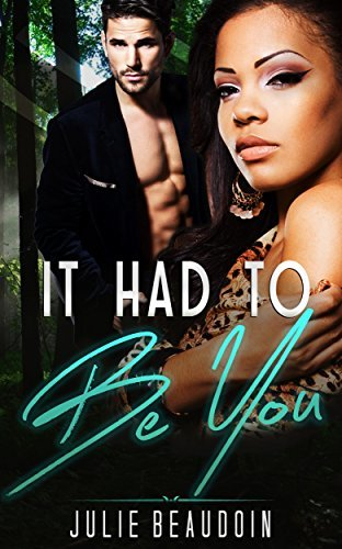 BWWM: It Had To Be You (BWWM Billionaire Marriage of Convenience Romance Collection)  by  Julie Beaudoin