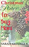 Christmas Peace for Busy Moms: 25 Days of Bible Study