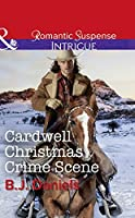 Cardwell Christmas Crime Scene (Mills & Boon Intrigue) (Cardwell Cousins, Book 5)