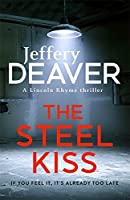 The Steel Kiss (Lincoln Rhyme, #12)