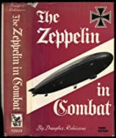 Zeppelin in Combat: History of the German Naval Airship Division, 1912-18