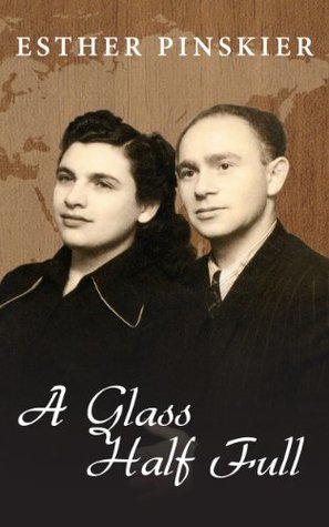A Glass Half Full Esther Pinskier, Marvin S. Zuckerman