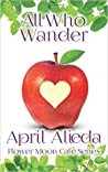 All Who Wander (Flower Moon Cafe Series Book 1)