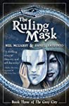 The Ruling Mask (The Grey City #3)