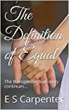 The Definition of Equal by E.S. Carpenter