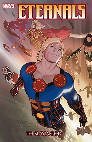 Eternals: To Slay A God: v. 1 (Eternals (2008-2009))