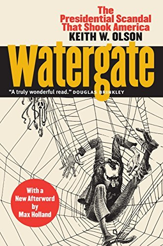Watergate The Presidential Scandal That Shook America With a New Afterword by Max Holland