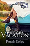 Veterinarian's Vacation (River's End Ranch, #2)