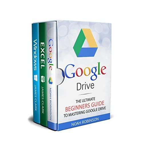 Google Drive 3 in 1 Box Set: Google Drive+Excel+Windows by