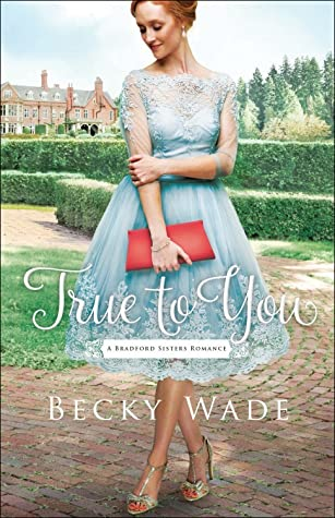 True to You (A Bradford Sisters Romance, #1)