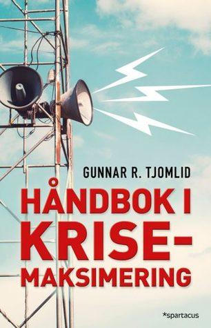 Håndbok i krisemaksimering by Gunnar Roland Tjomlid