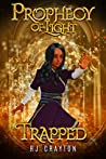 Trapped (Prophecy of Light #1)