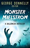 Monster Maelstrom: A Flash Fiction Halloween Anthology (Flash Flood #2)