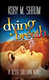Dying Breath (Dying for a Living, #6)
