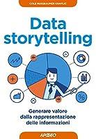 Data storytelling: generare valore dalla rappresentazione delle informazioni