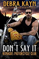 Don't Say It (Ronacks Motorcycle Club #2)