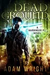 Dead Ground (Harbinger P.I., #4)