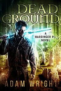 Dead Ground (Harbinger P.I., #4)