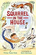 Squirrel in the House (Twitch the Squirrel, #2)