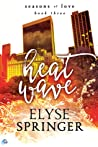 Heat Wave by Elyse Springer