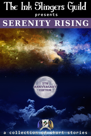 Serenity Rising (The Ink Slingers Guild presents Book 5)