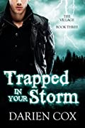 Trapped in Your Storm
