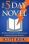 The 5 Day Novel by Scott  King