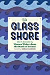 The Glass Shore: Short Stories by Women Writers from the North of Ireland