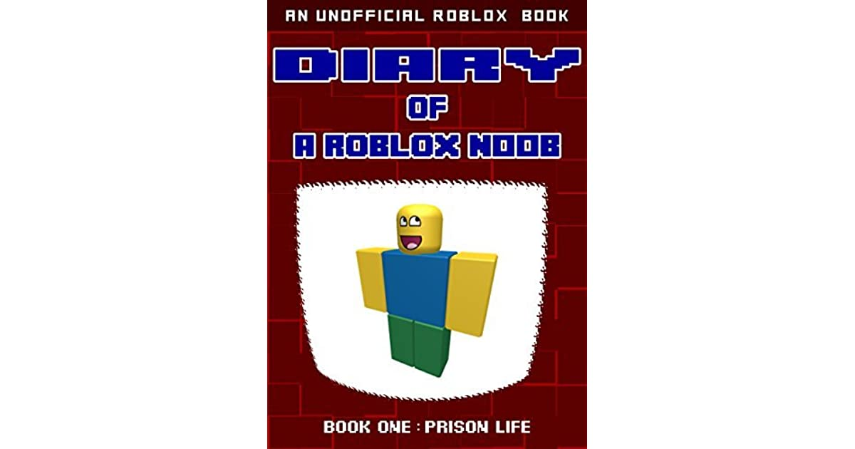 Diary Of A Roblox Noob Prison Life By Robloxia Kid