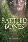 The Rattled Bones by S.M. Parker