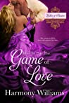 How to Play the Game of Love (Ladies of Passion, #1)
